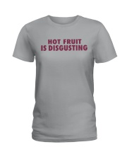 Hot Fruit Is Disgusting Ladies T-Shirt thumbnail