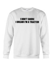 I Don't Snore I Dream I'm A Tractor Crewneck Sweatshirt thumbnail