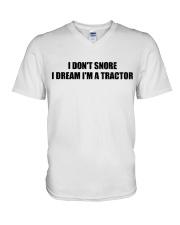 I Don't Snore I Dream I'm A Tractor V-Neck T-Shirt thumbnail