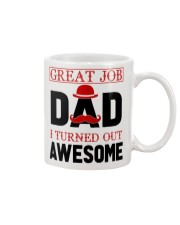GREAT JOB DAD I TURNED OUT AWESOME Mug front