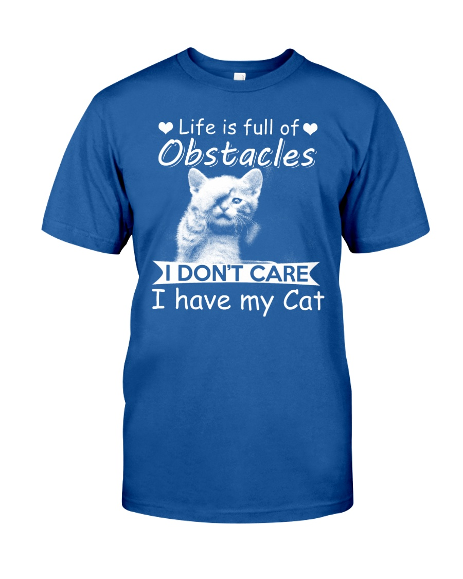 life is full of obstacles i dont care i have cat Classic T-Shirt