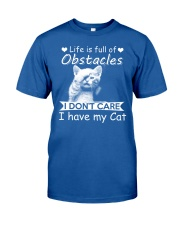 life is full of obstacles i dont care i have cat Classic T-Shirt front
