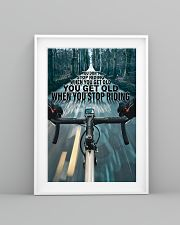 Cycling You Don't Stop Riding 11x17 Poster lifestyle-poster-5
