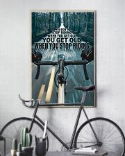 Cycling You Don't Stop Riding 11x17 Poster lifestyle-poster-7