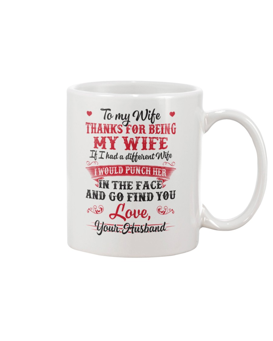 To my wife Thanks for being my wife Mug