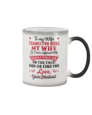 To my wife Thanks for being my wife Color Changing Mug thumbnail