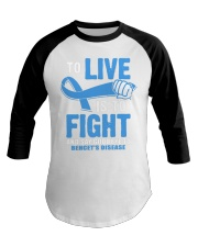 To Live Is To Fight Say Goodbye To Behcets Disease Baseball Tee thumbnail
