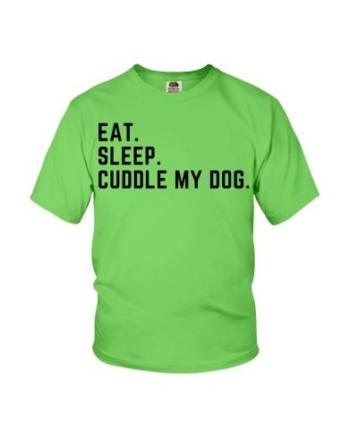 Eat and sleep and cuddle my dog