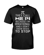 They Call me Pi Tshirt Classic T-Shirt front