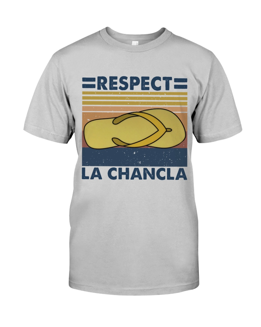 Respect A Chancla Classic T-Shirt