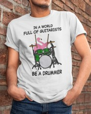 Be A Drummer Classic T-Shirt apparel-classic-tshirt-lifestyle-26