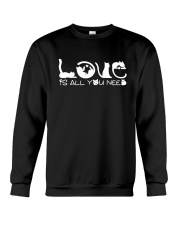 Love Is All You Need Crewneck Sweatshirt thumbnail