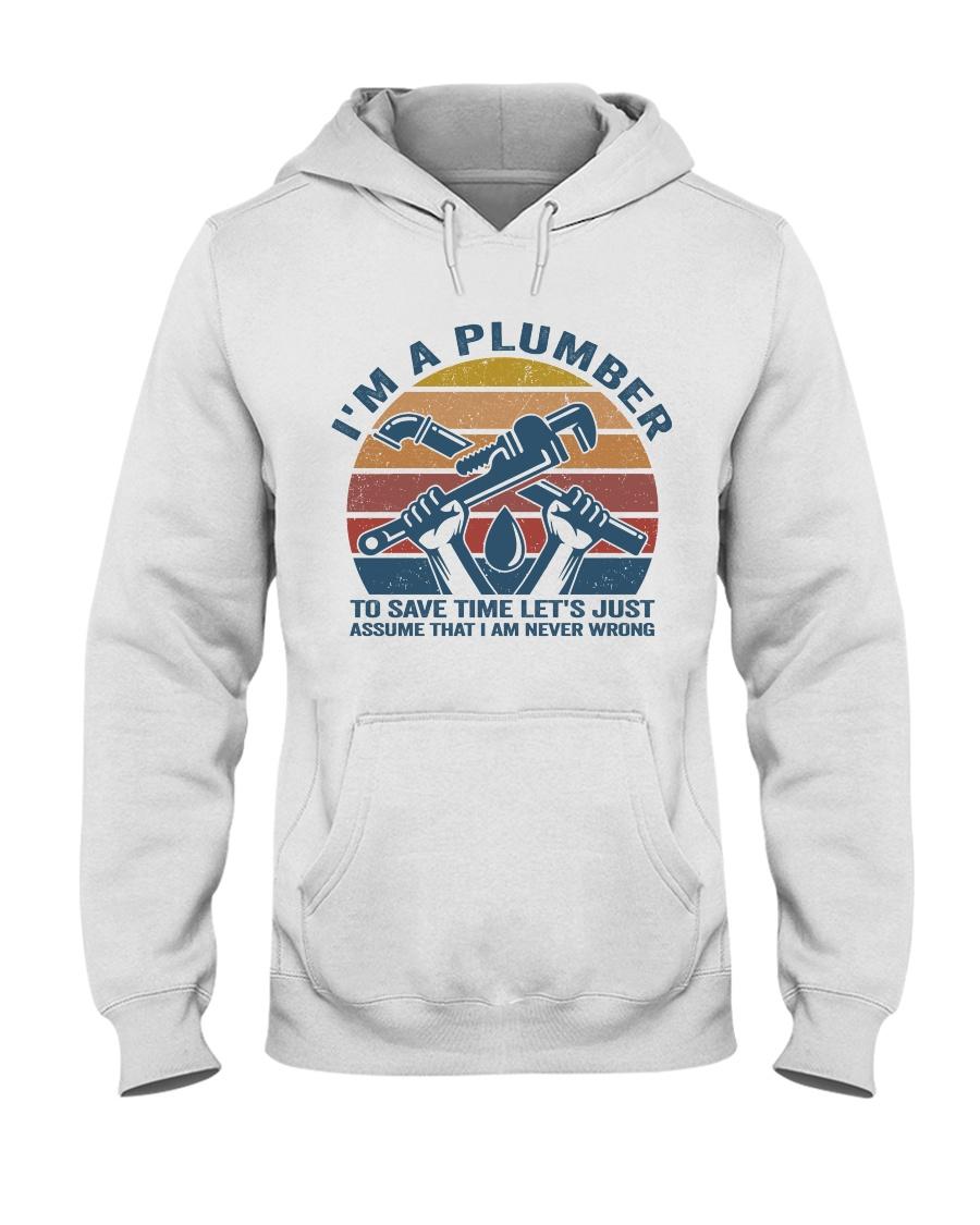 I'm A Plumber Hooded Sweatshirt