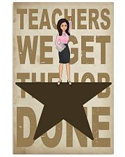 Teachers We Get The Job Done 11x17 Poster front