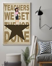 Teachers We Get The Job Done 11x17 Poster lifestyle-poster-1