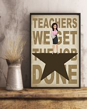 Teachers We Get The Job Done 11x17 Poster lifestyle-poster-3
