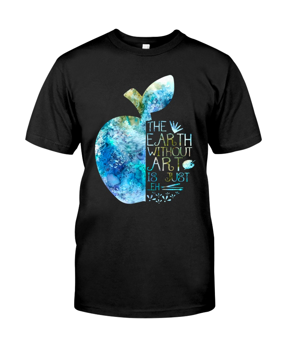 The Earth Without Art Classic T-Shirt