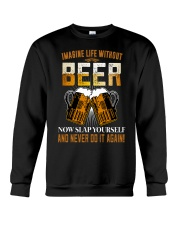 Imagine Life Without Beer Crewneck Sweatshirt thumbnail