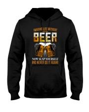 Imagine Life Without Beer Hooded Sweatshirt thumbnail