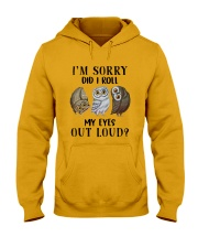 My Eyes Out Loud Hooded Sweatshirt front