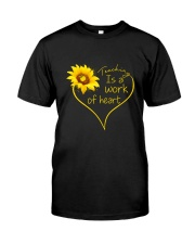 Teaching Is A Work Of Heart Classic T-Shirt front