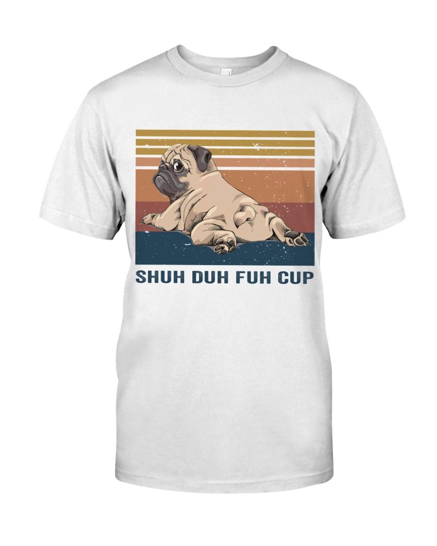 Shuh Duh Fuh Cup Classic T-Shirt