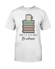 Drink Tea Read Books Classic T-Shirt front