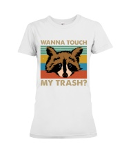 Wanna Touch My Trash Premium Fit Ladies Tee thumbnail