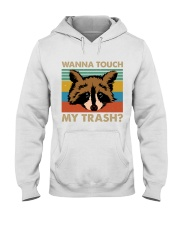 Wanna Touch My Trash Hooded Sweatshirt front