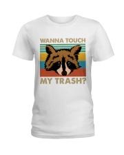 Wanna Touch My Trash Ladies T-Shirt thumbnail