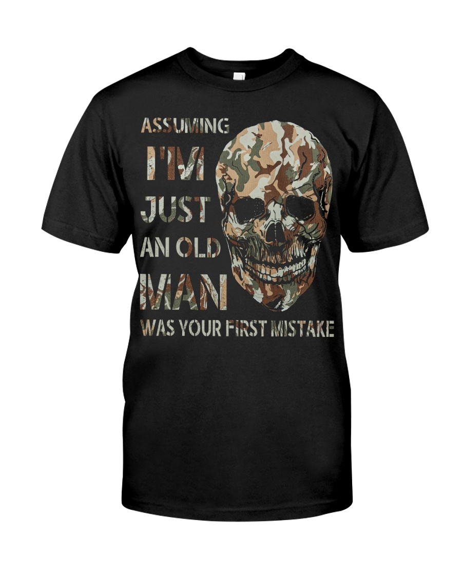 Assuming I'm Just An Old Man Classic T-Shirt