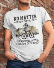 No Matter How Slow You Go Classic T-Shirt apparel-classic-tshirt-lifestyle-26