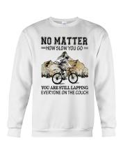 No Matter How Slow You Go Crewneck Sweatshirt thumbnail