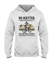 No Matter How Slow You Go Hooded Sweatshirt thumbnail