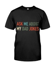 Ask Me About My Dad Jokes Classic T-Shirt front
