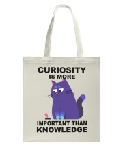 Curiosity Is More Tote Bag thumbnail