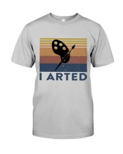 I Arted Classic T-Shirt front