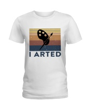 I Arted Ladies T-Shirt thumbnail