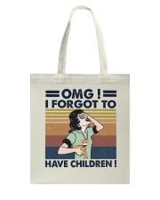 I Forgot To Have Children Tote Bag thumbnail