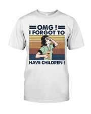 I Forgot To Have Children Classic T-Shirt front