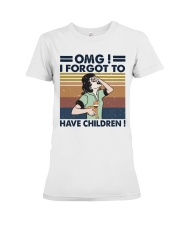 I Forgot To Have Children Premium Fit Ladies Tee thumbnail