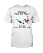 Chickens Make Me Happy Classic T-Shirt front