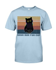 Shuh Duh Fuh Cup Classic T-Shirt front