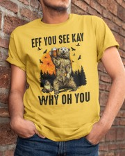 Eff You See Kay Why Oh You Classic T-Shirt apparel-classic-tshirt-lifestyle-26