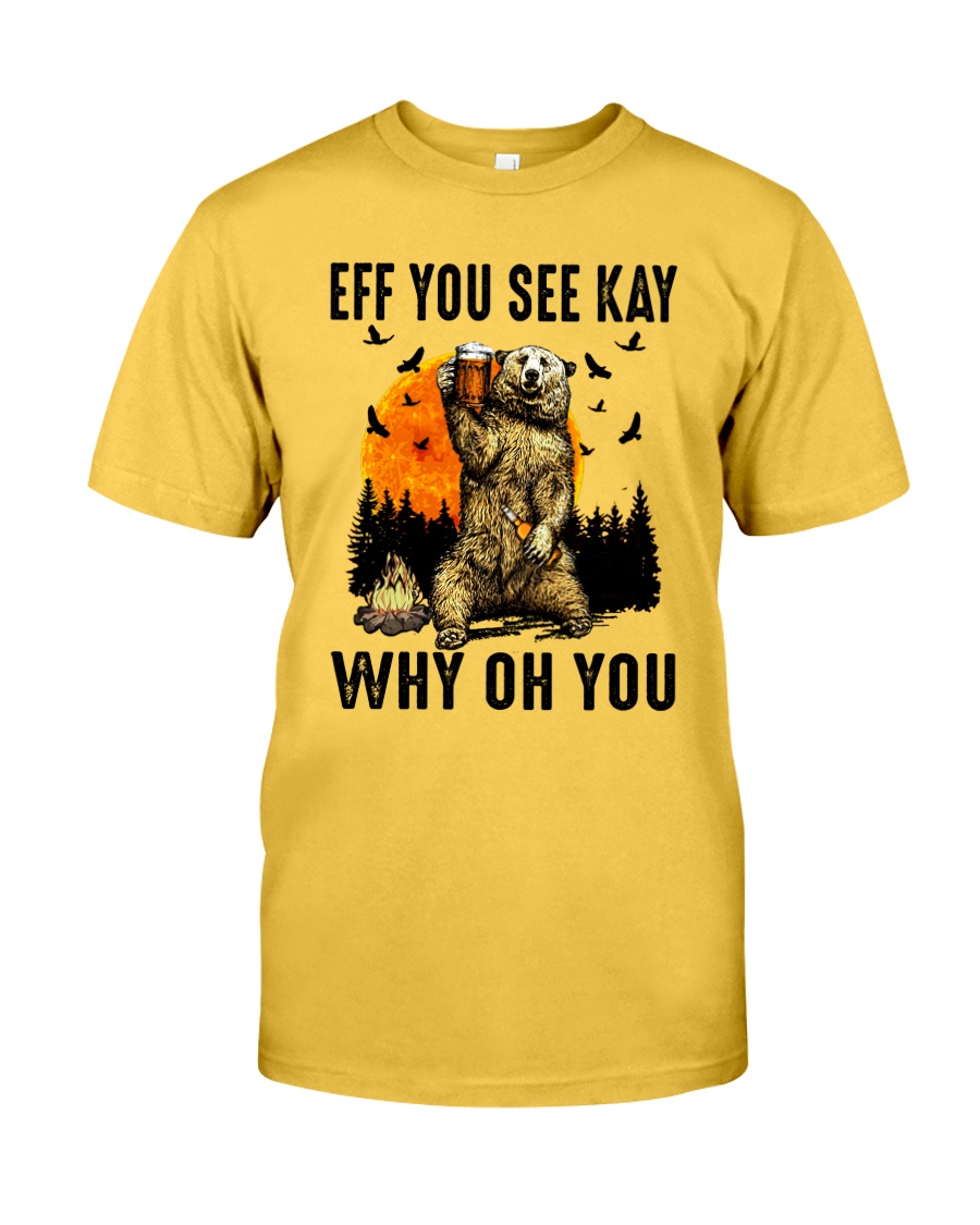 Eff You See Kay Why Oh You Classic T-Shirt