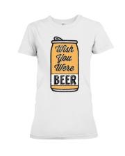 Wish You Were Beer Premium Fit Ladies Tee thumbnail