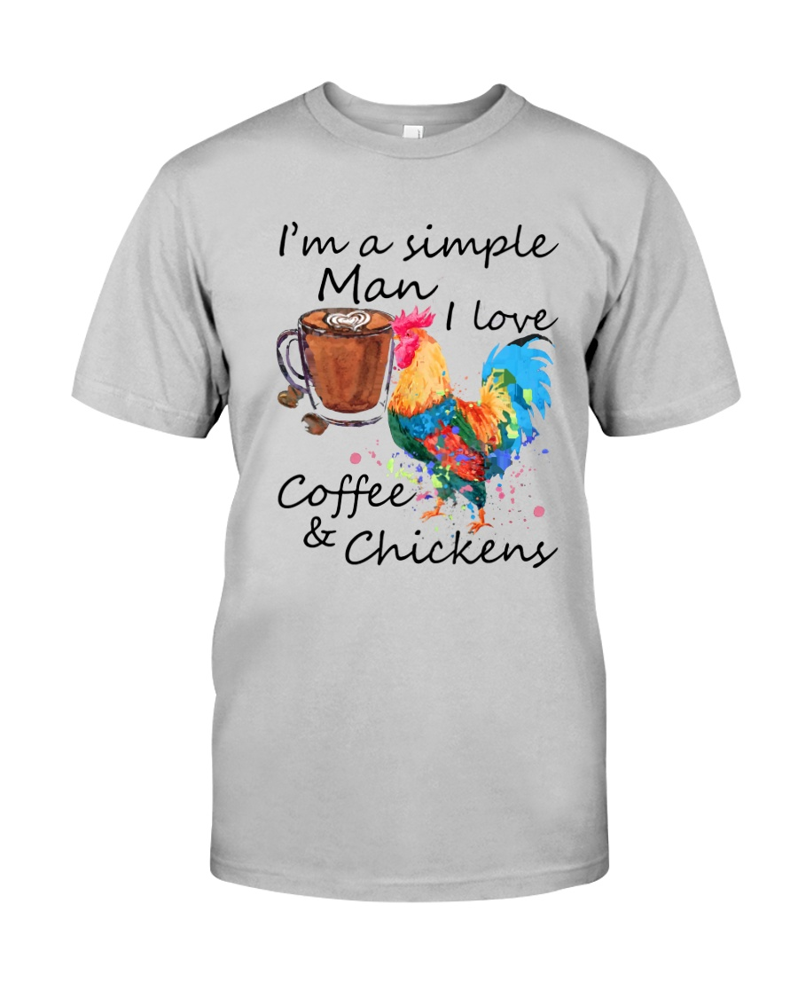 I'm A Simple Man Classic T-Shirt