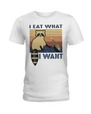 I Eat What I Want Ladies T-Shirt thumbnail