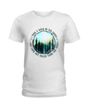 I Took A Walk In The Woods Ladies T-Shirt thumbnail