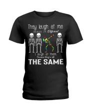 They Laugh At Me Ladies T-Shirt thumbnail